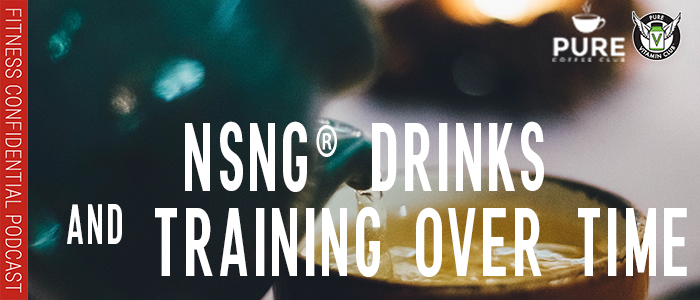 EPISODE-1249-NSNG®-Drinks-and-Training-Over-Time