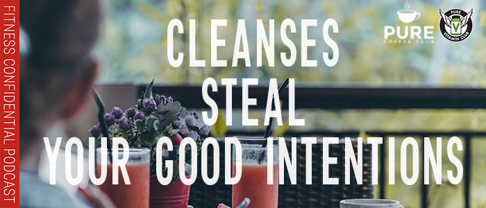 EPISODE-1254-Cleanses-Steal-Your-Good-Intentions