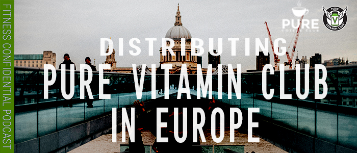 EPISODE-1260-Distributing-Pure-Vitamin-Club-in-Europe