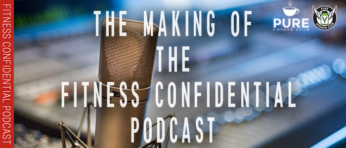 EPISODE-1269-The-Making-of-the-Fitness-Confidential-Podcast