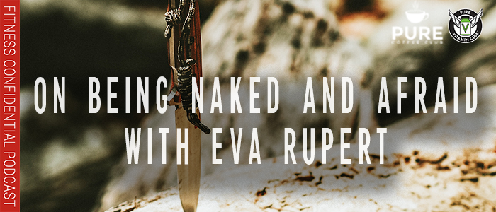 EPISODE-1271-On-Being-Naked-and-Afraid-with-Eva-Rupert