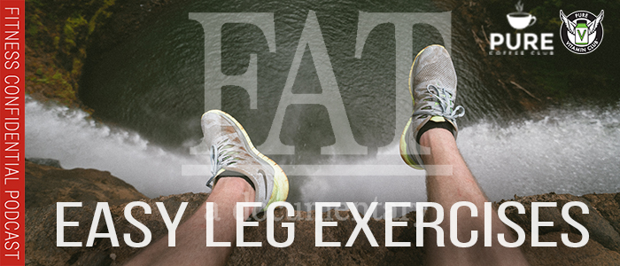 EPISODE-1284-Easy-Leg-Exercises-and-the-Latest-on-the-Fat-Doc