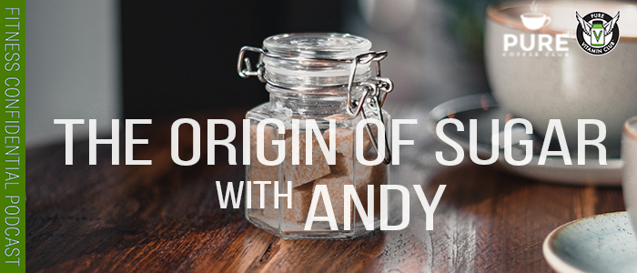 EPISODE-1285-The-Origin-of-Sugar-with-Andy