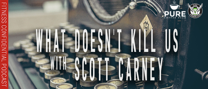 EPISODE-1296-What-Doesn't-Kill-Us-with-Scott-Carney