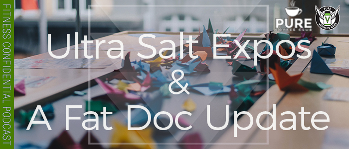 EPISODE-1315-Ultra-Salt-Expo-Events-&-A-Fat-Doc-Update