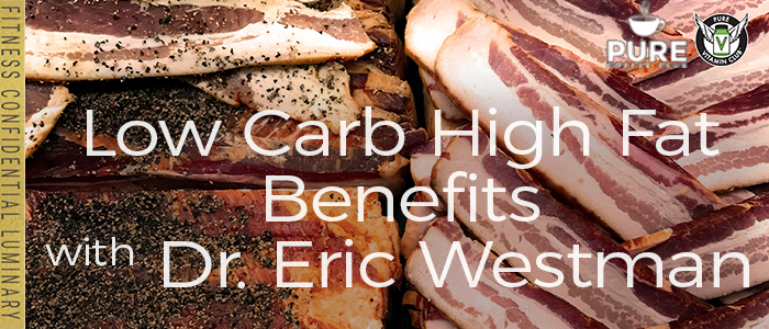 EPISODE-1321-Low-Carb-High-Fat-Benefits-with-Dr.-Eric-Westman