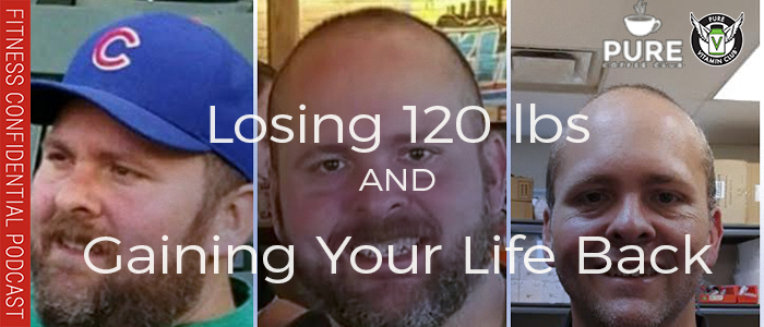 EPISODE-1327-Losing-120-lbs-&-Gaining-Your-Life-Back