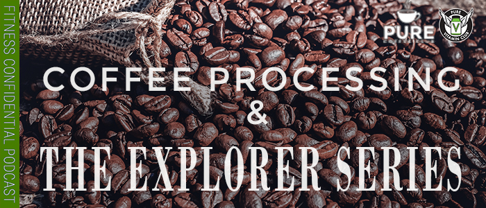 EPISODE-1345-Coffee-Processing-&-The-Explorer-Series