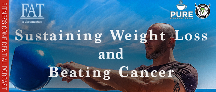 EPISODE-1352-Sustaining-Weight-Loss-&-Beating-Cancer