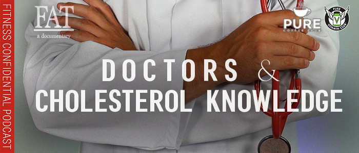 EPISODE-1354-Doctors-&-Cholesterol-Knowledge