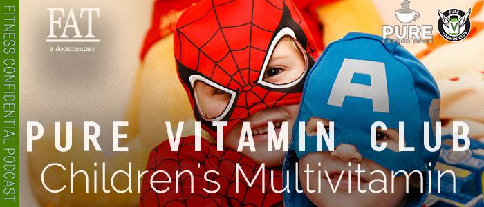 EPISODE-1355-PVC's-Children's-Multivitamin