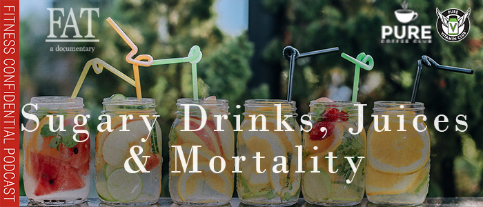 EPISODE-1359-Sugary-Drinks,-Juices-&-Mortality
