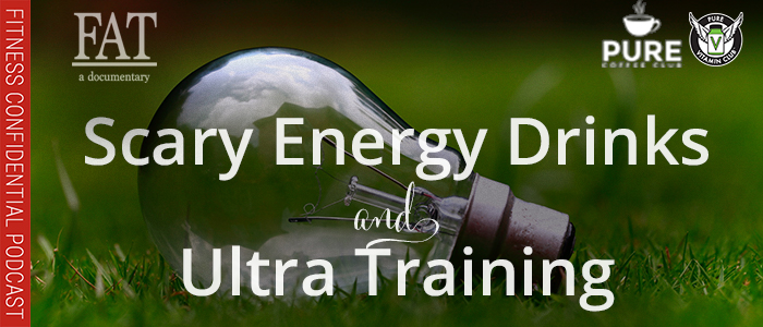 EPISODE-1364-Scary-Energy-Drinks-&-Ultra-Training