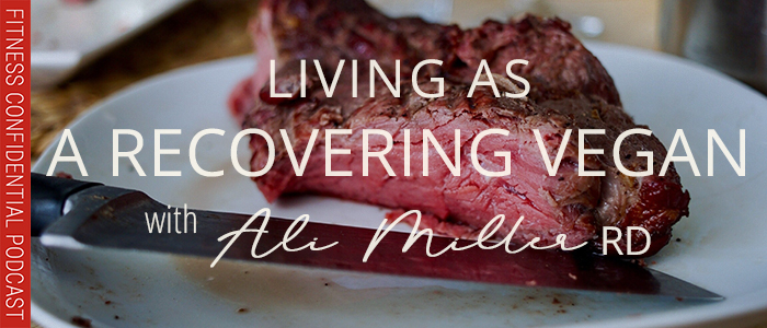 EPISODE-1381-Living-as-a-Recovering-Vegan-with-Ali-Miller-RD