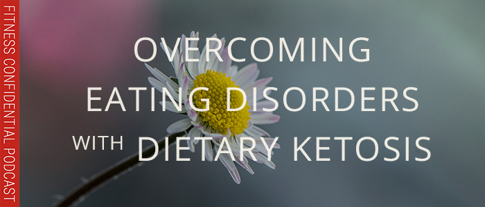 EPISODE-1382-Overcoming-Eating-Disorders-with-Dietary-Ketosis