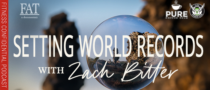 EPISODE-1401-Setting-World-Records-with-Zach-Bitter