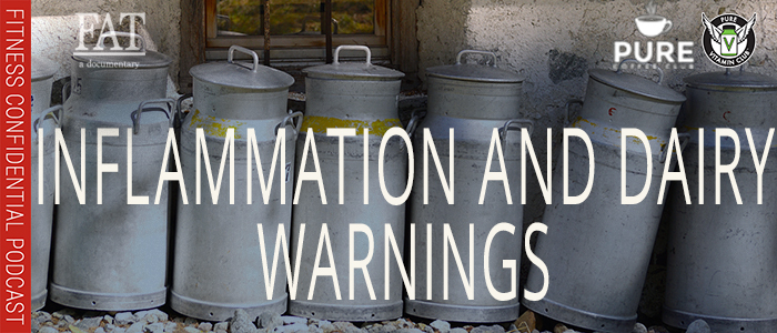 EPISODE-1409-Inflammation-and-Dairy-Warnings