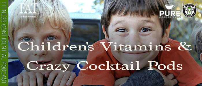 EPISODE-1430-Taking-Children's-Vitamins-&-Crazy-Cocktail-Pods
