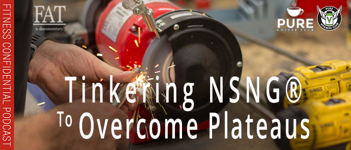 EPISODE-1434-Tinkering-NSNG®-to-Overcome-Plateaus