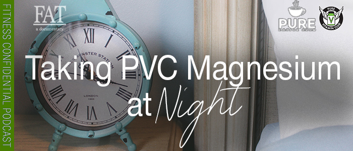 EPISODE-1440-Taking-PVC-Magnesium-at-Night