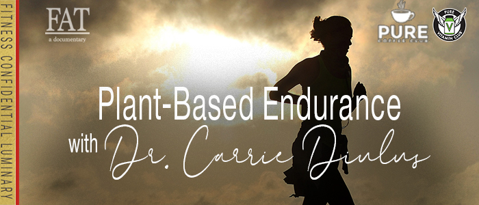 EPISODE-1441-Plant-Based-Endurance-with-Dr.-Carrie-Diulus