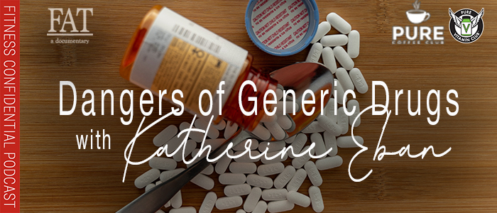 EPISODE-1451-Dangers-of-Generic-Drugs-with-Katherine-Eban