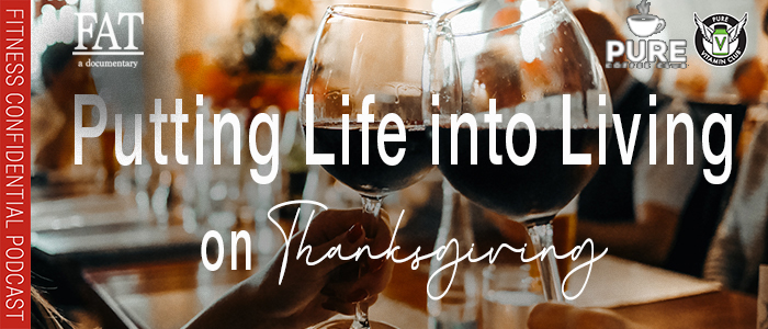 EPISODE-1459-putting-life-into-living-on-thanksgiving-