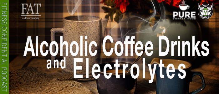 episode-1455-Alcoholic-Coffee-Drinks-&-Electrolytes