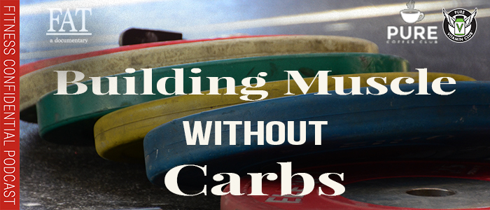EPISODE-1474-Building-Muscle-Without-Carbs