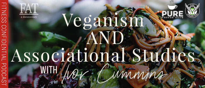 EPISODE-1476-Veganism-And--Associational-Studies-with-Ivor-Cummins