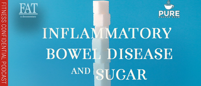 EPISODE-1495-Inflammatory-Bowel-Disease-and-Sugar