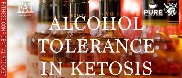 EPISODE-1499-EPISODE-1499-Alcohol-Tolerance-iN--Ketosis