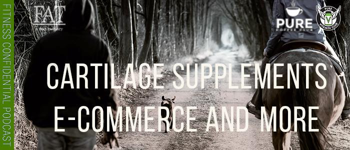 EPISODE-1500-Cartilage-Supplements,-E-Commerce-&-More