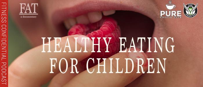 EPISODE-1502-Healthy-Eating-for-Children