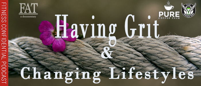 EPISODE-1507-Having-Grit-&-Changing-Lifestyles