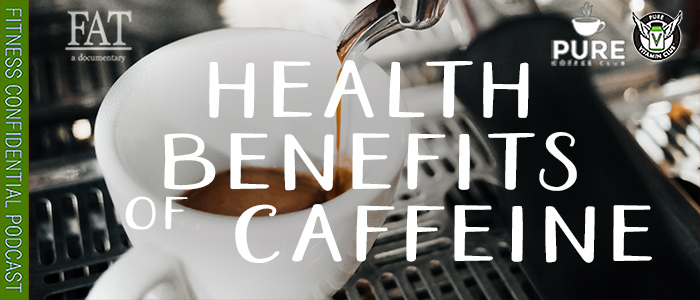 EPISODE-1520-Health-Benefits-of-Caffeine