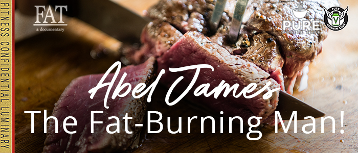 EPISODE-1531-Abel-James,-the-Fat-Burning-Man!