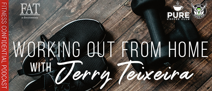 EPISODE-1541-Working-Out-From-Home-with-Jerry-Teixeira