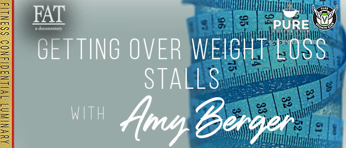 EPISODE-1556-Getting-Over-Weight-Loss-Stalls-with-Amy-Berger