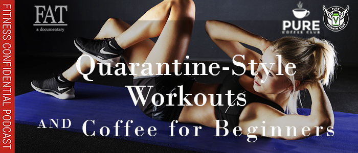 EPISODE-1559-Quarantine-Style-Workouts-&-Coffee-for-Beginners