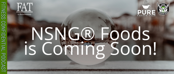 EPISODE-1560-NSNG®-Foods-is-Coming-Soon!