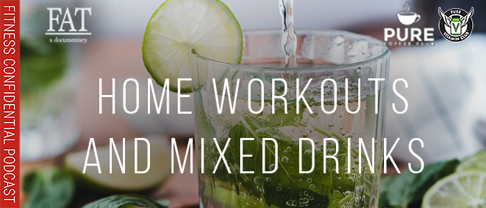 EPISODE-1564-Home-Workouts-&-Mixed-Drinks