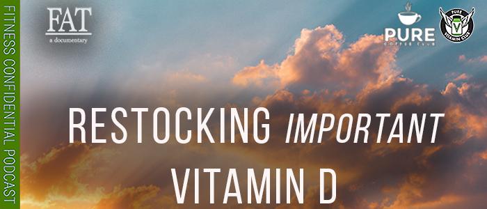 EPISODE-1590-EPISODE-1590-Restocking-Important-Vitamin-D