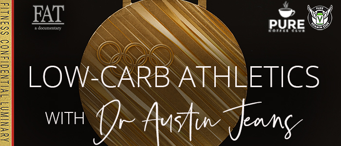 EPISODE-1571-Low-Carb-Athletics-with-Dr.-Austin-Jeans