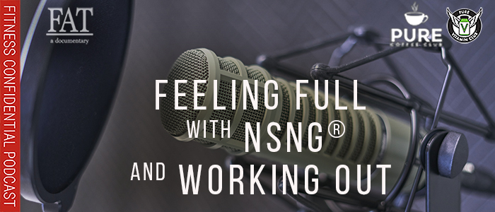 EPISODE-1574-Feeling-Full-with-NSNG®-&-Working-Out