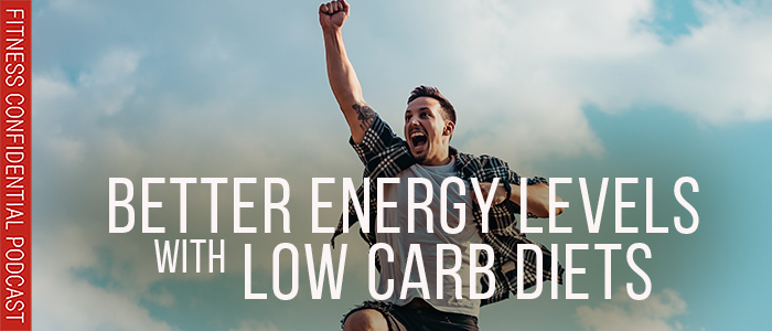 EPISODE-1577=Better-Energy-Levels-with-Low-Carb-Diets
