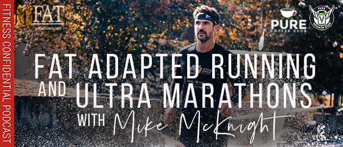 EPISODE-1591-Fat-Adapted-Running-&-Ultra-Marathons-with-Mike-McKnight