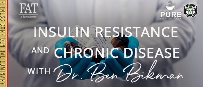 EPISODE-1596-Insulin-Resistance-And-Chronic-Disease-with-Dr.-Ben-Bikman
