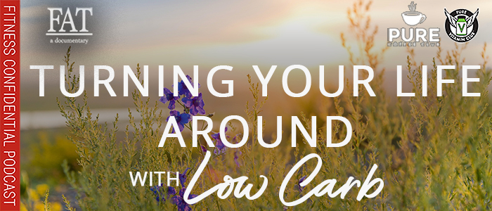 EPISODE-1597-Turning-Your-Life-Around-with-Low-Carb