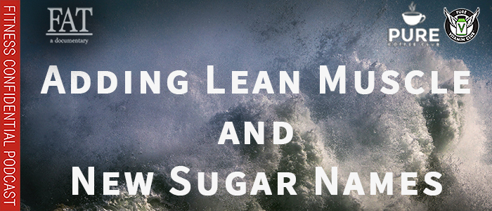 EPISODE-1599-Adding-Lean-Muscle-&-New-Sugar-Names